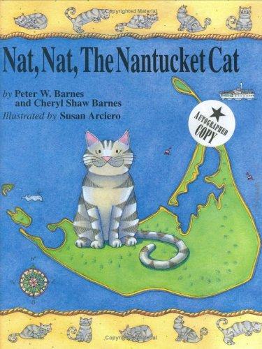 Nat, Nat, the Nantucket Cat: Peter W. Barnes, Cheryl Shaw Barnes