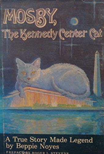 9780963768889: Mosby, the Kennedy Center Cat