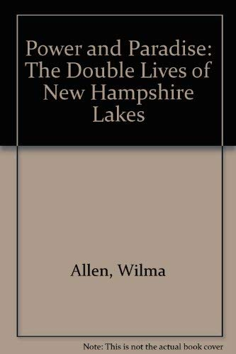 Power and Paradise: The Double Lives of New Hampshire Lakes: Allen, Wilma
