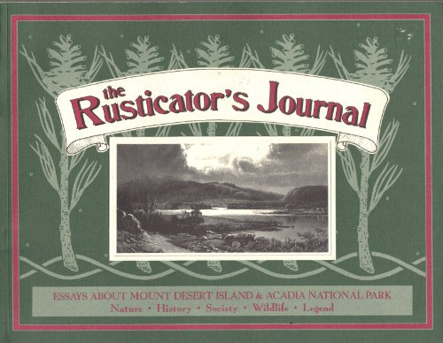 The Rusticator's Journal: Essays about Mount Desert Island and Acadia National Park: Tammis E....