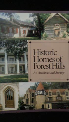 9780963773364: Historic Homes of Forest Hills:An Architectural Survey