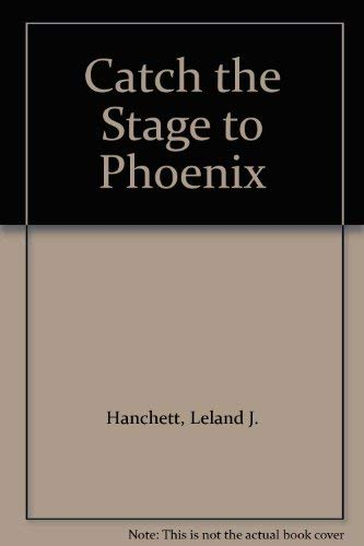 9780963778550: Catch the Stage to Phoenix