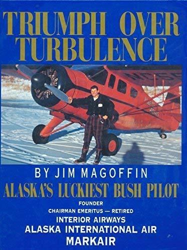 9780963780607: Triumph over Turbulence: Alaska's Luckiest Bush Pilot