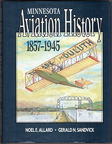 9780963780706: Minnesota Aviation History 1857-1945