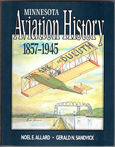 9780963780713: Minnesota Aviation History 1857-1945