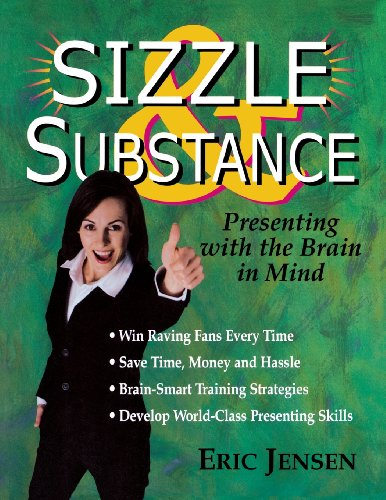 9780963783295: Sizzle & Substance: Presenting With the Brain in Mind