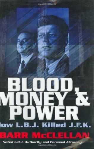 9780963784629: Blood, Money & Power: How L.B.J. Killed J.F.K.