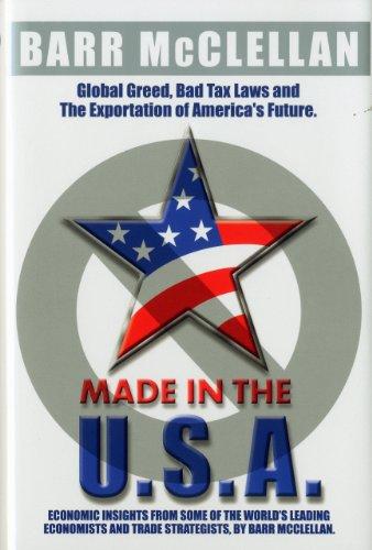 Made in the USA : Global Greed,: Barr McClellan