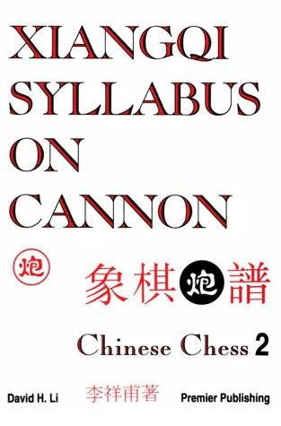 Xiangqi Syllabus on Cannon: Chinese Chess 2 (0963785273) by Li, David H.