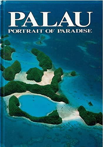 Palau: Portrait of Paradise: Etpison, Mandy T.