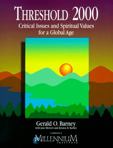 Threshold 2000 : Critical Issues and Spiritual Values for a Global Age