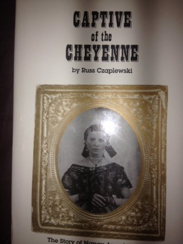 9780963789815: Captive of the Cheyenne: The Story of Nancy Jane Morton & the Plum Creek Massacre