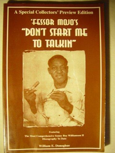 Fessor Mojo's Don't Start Me to Talkin: William E. Donoghue