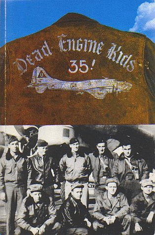 9780963790903: Dead Engine Kids : World War II Diary of John J. Briol, B-17 Ball Turret Gunner, with Comments from Notes of Other Crew Members