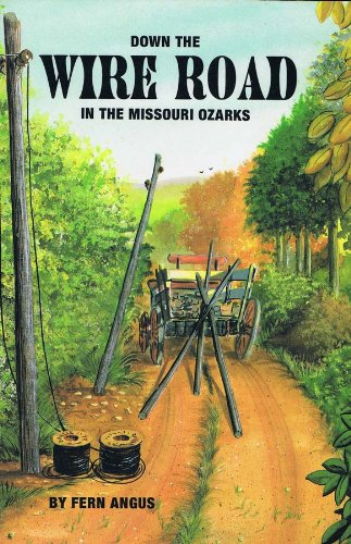 9780963791306: Down the Wire Road in the Missouri Ozarks