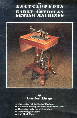 9780963791603: Encyclopedia of Early American Sewing Machines