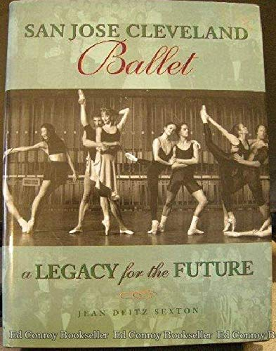 9780963795601: San Jose Cleveland Ballet: A Legacy for the Future