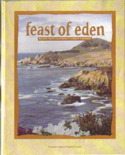 9780963796301: Feast of Eden: Recipes from California's Garden Paradise