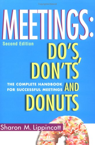 Meetings : Do's, Don'ts and Donuts: the: Sharon M. Lippincott