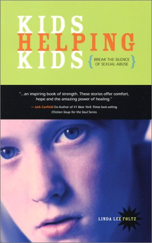 9780963796684: Kids Helping Kids Break the Silence of Sexual Abuse