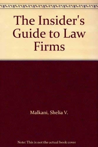 The Insider's Guide to Law Firms: Malkani, Shelia V.;
