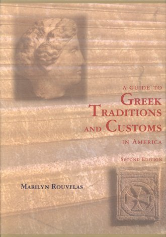 A Guide to Greek Traditions and Customs: Mariliyn Rouvelas
