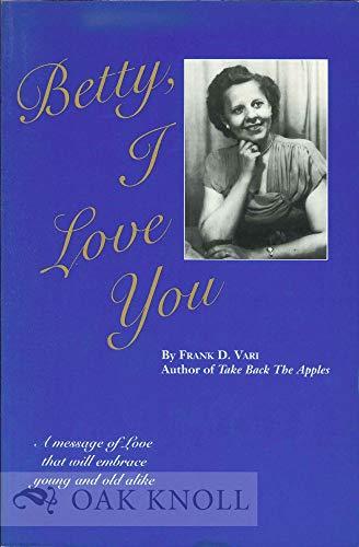 9780963805317: Betty, I Love You