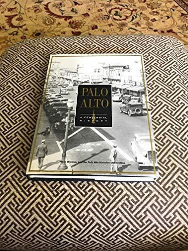 9780963809834: Palo Alto: A Centennial History