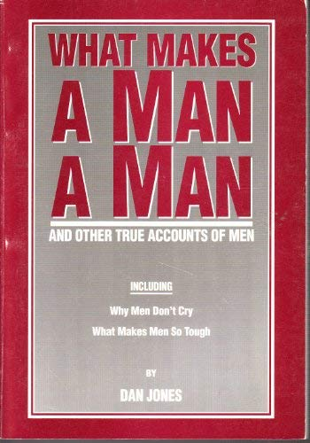 What Makes a Man a Man? (0963810405) by Dan Jones
