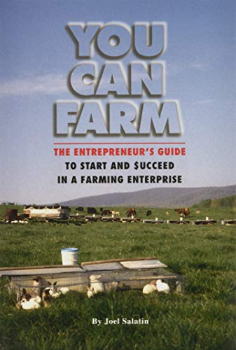 9780963810922: You Can Farm: The Entrepreneur's Guide to Start & Succeed in a Farming Enterprise