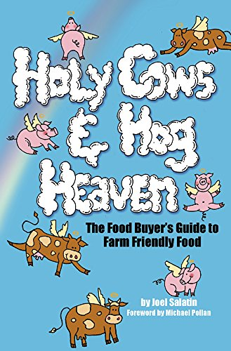 9780963810946: Holy Cows and Hog Heaven: The Food Buyer's Guide to Farm Friendly Food