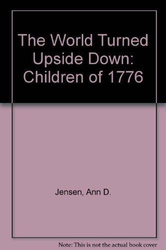9780963811301: The World Turned Upside Down: Children of 1776