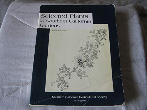 9780963811820: Selected Plants for Southern California Gardens