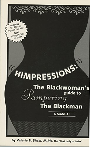 9780963812193: Himpressions: The Blackwomen's Guide to Pampering the Blackman : A Manual