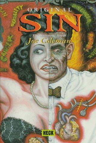 Original Sin: The Visionary Art Of Joe Coleman: Coleman, Joe