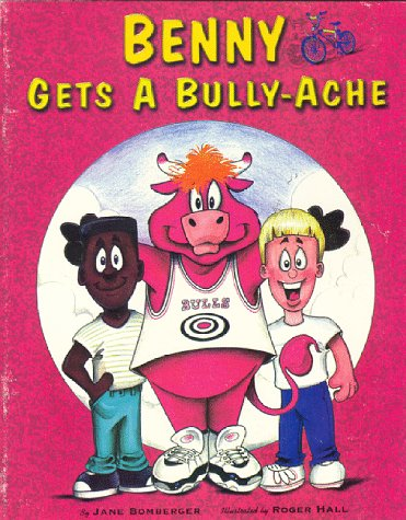 Benny Gets a Bully-Ache: Jane Bomberger