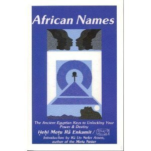 9780963817402: African Names : The Ancient Egyptian Keys to Unlocking Your Power and Destiny