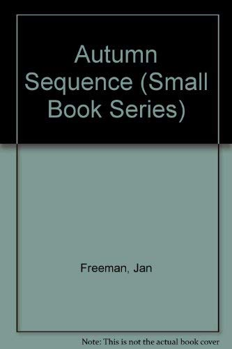 Autumn Sequence (Signed): Freeman, Jan; Siena Sanderson