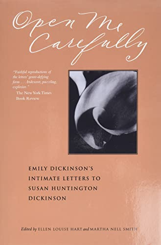 9780963818362: Open Me Carefully: Emily Dickinson's Intimate Letters to Susan Huntington Dickinson