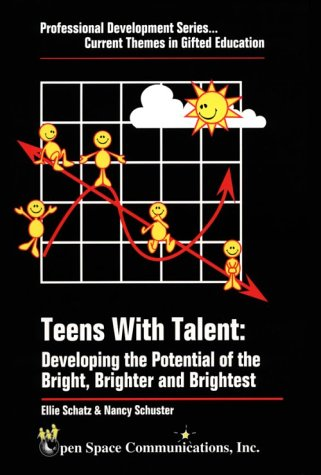 9780963822888: Teens With Talent: Developing the Potential of the Bright, Brighter & Brightest (Professional Development Series-- Current Themes in Gifted Education)