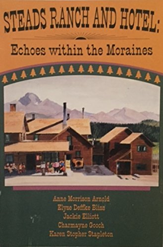 Steads Ranch & Hotel: Echoes Within the: Arnold, Anne Morrison;