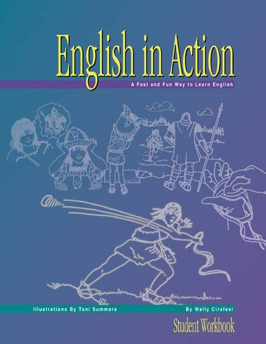English in Action: Student Workbook: Cirafesi, Wally; Summers, Toni