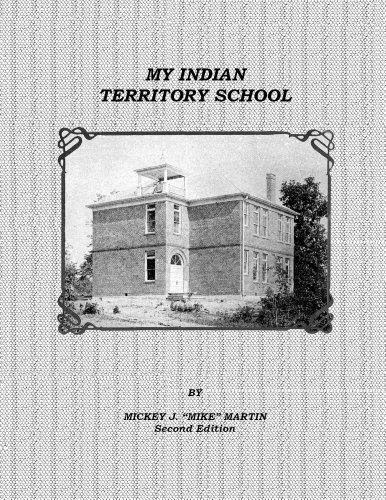 9780963827968: My Indian Territory School