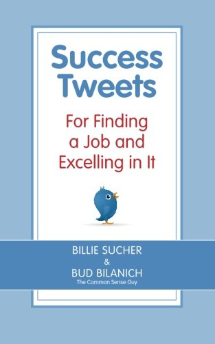9780963828040: Success Tweets For Finding a Job and Excelling in It