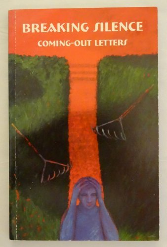 9780963829559: Breaking Silence: Coming-Out Letters