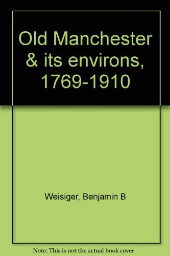 9780963832009: Old Manchester & its environs, 1769-1910