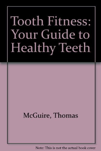 9780963832122: Tooth Fitness: Your Guide to Healthy Teeth