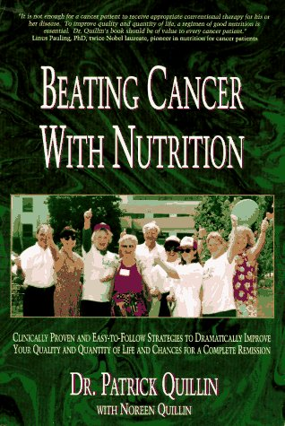 Beating Cancer With Nutrition: Clinically Proven and Easy-To-Follow Strategies to Dramatically ...