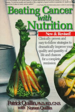 9780963837240: Beating Cancer with Nutrition: Clinically Proven and Easy-to-follow Strategies to Dramatically Improve Your Quality and Quantity of Life and Chances for a Complete Remission