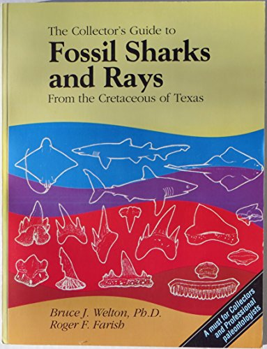 THE COLLECTOR'S GUIDE TO FOSSIL SHARKS AND: Welton, B.J., R.F.